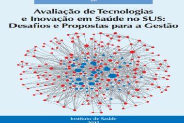 Avaliação de Tecnologias e Inovação em Saúde no SUS: Desafios e Propostas para a Gestão