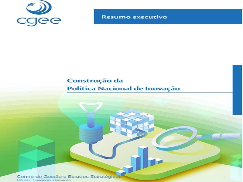 Construção da Política Nacional de Inovação – Resumo Executivo