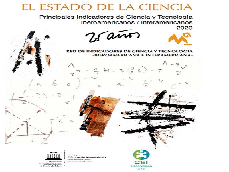 El Estado de la Ciencia Principales Indicadores de Ciencia y Tecnología Iberoamericanos / Interamericanos 2020