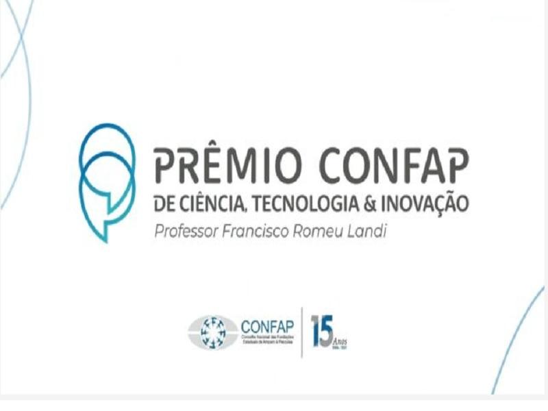 """Prêmio CONFAP de Ciência, Tecnologia & Inovação """"Prof. Francisco Romeu Landi"""" – 2021"""