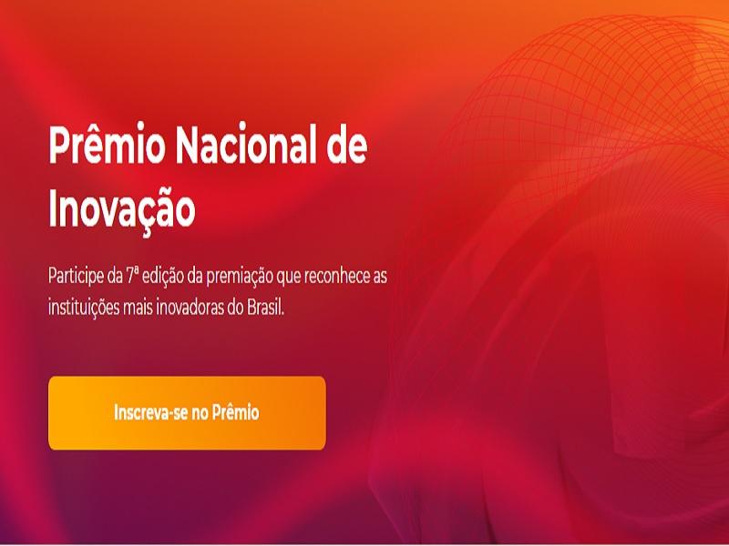 Prêmio Nacional de Inovação recebe inscrições até 2/10/2021