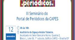 III Seminário do Portal de Periódicos da CAPES debate temas voltados ao acesso da produção científica brasileira