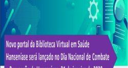 Novo portal da Biblioteca Virtual em Saúde Hanseníase é lançado no Dia Nacional de Combate e Prevenção da Hanseníase, 31 de janeiro de 2020