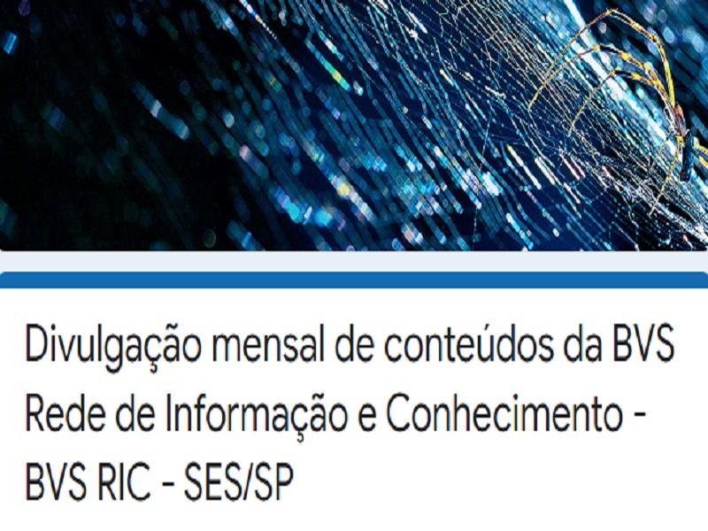 Divulgação mensal de conteúdos da BVS Rede de Informação e Conhecimento – BVS RIC – SES/SP – Faça seu cadastro
