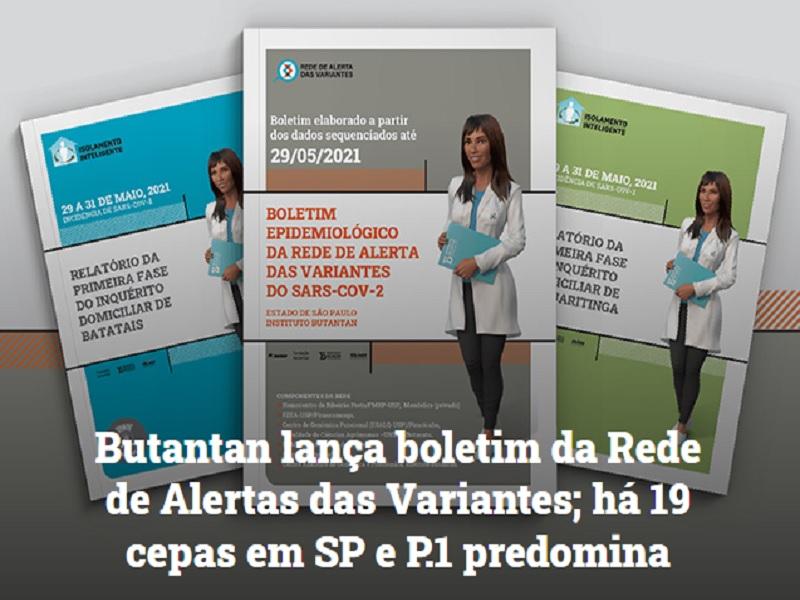 Butantan lança boletim epidemiológico da Rede de Alertas das Variantes; 19 cepas circulam em São Paulo e P.1 predomina